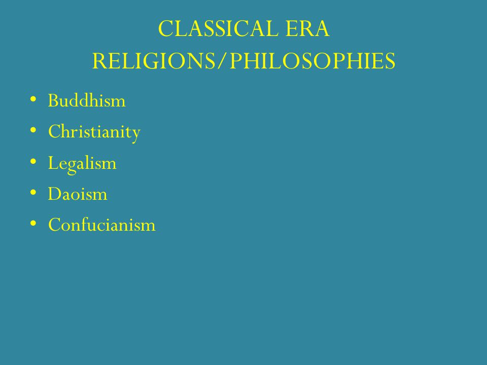 CLASSICAL ERA RELIGIONS/PHILOSOPHIES