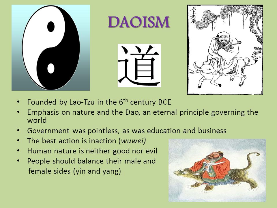 DAOISM Founded by Lao-Tzu in the 6th century BCE