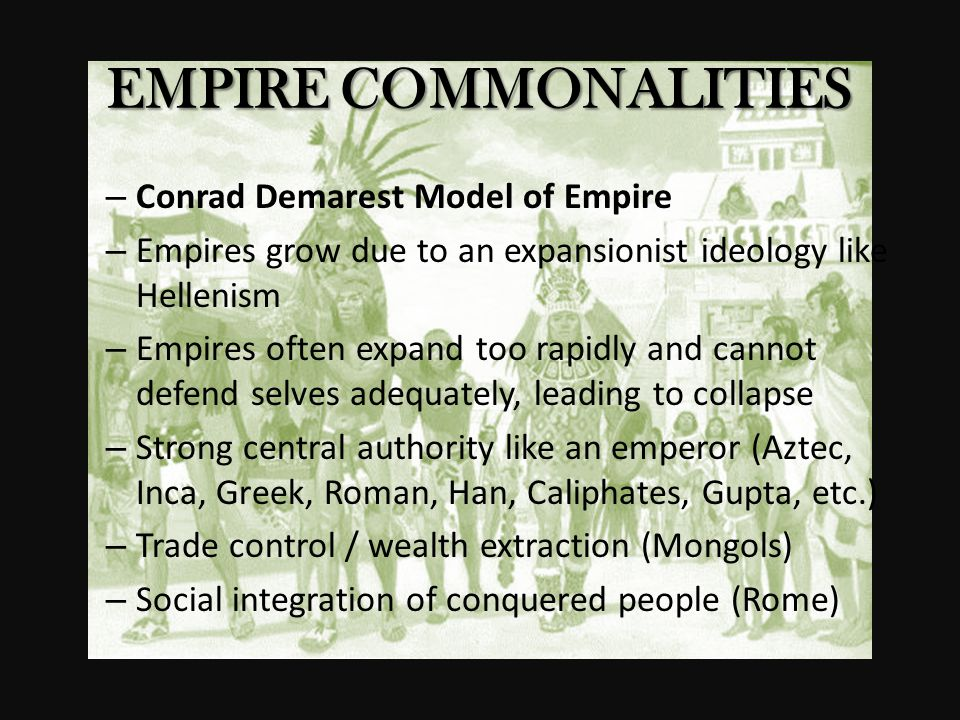 EMPIRE COMMONALITIES Conrad Demarest Model of Empire