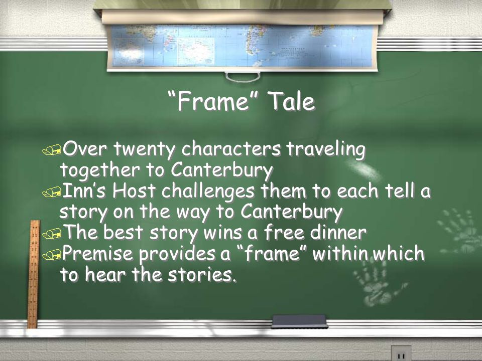 Frame Tale Over twenty characters traveling together to Canterbury