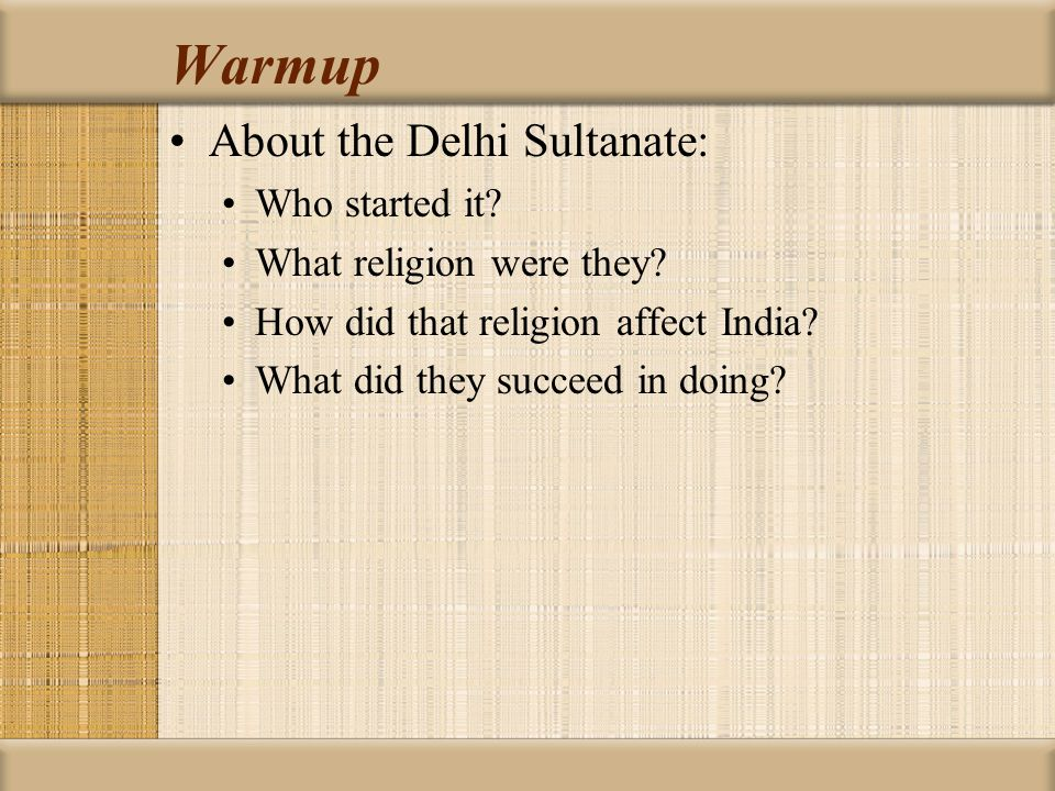 Warmup About the Delhi Sultanate: Who started it
