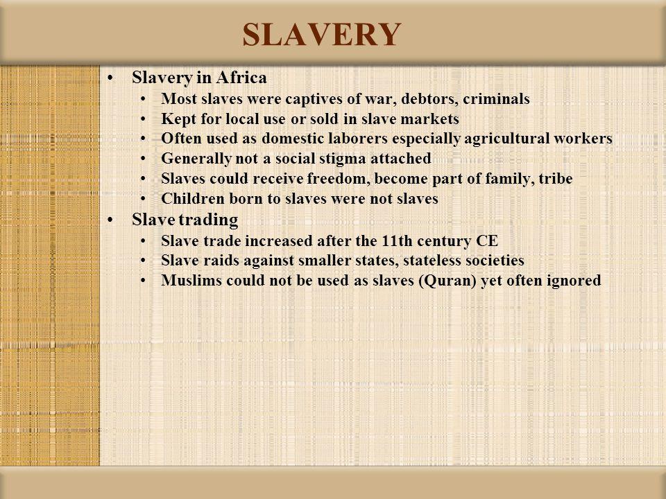 SLAVERY Slavery in Africa Slave trading