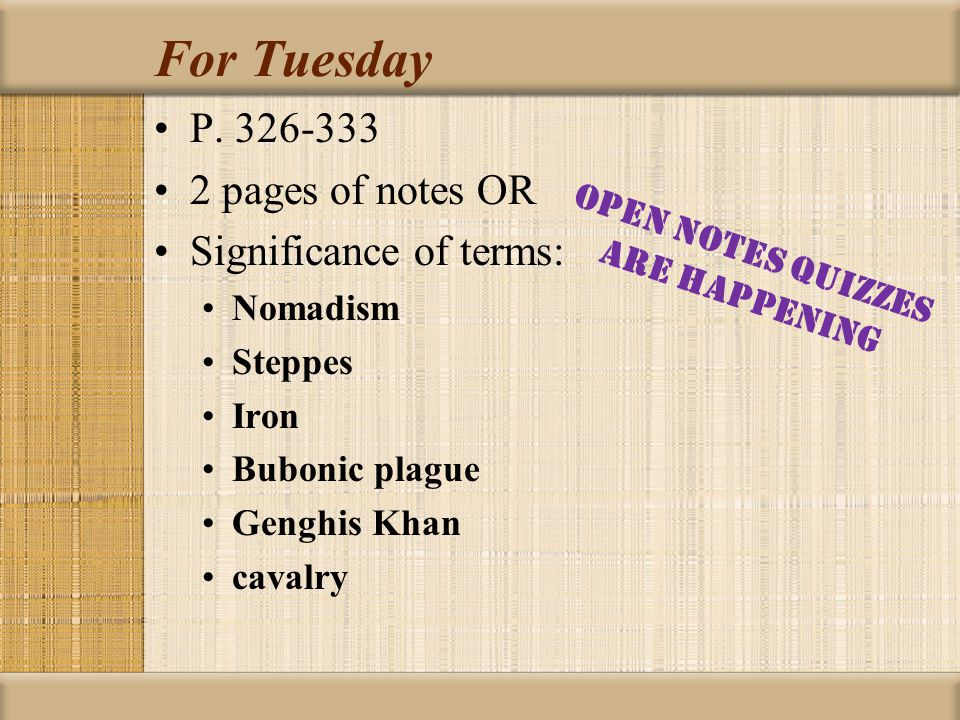 For Tuesday P. 326-333 2 pages of notes OR Significance of terms: