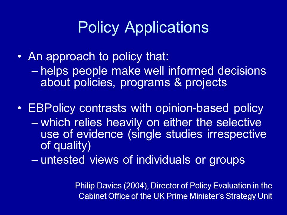 Policy Applications An approach to policy that: