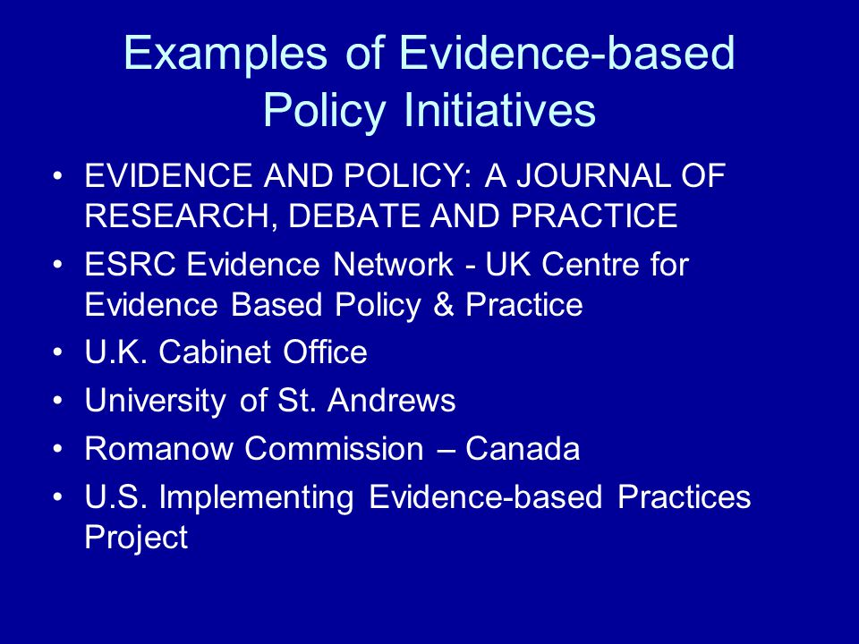 Examples of Evidence-based Policy Initiatives