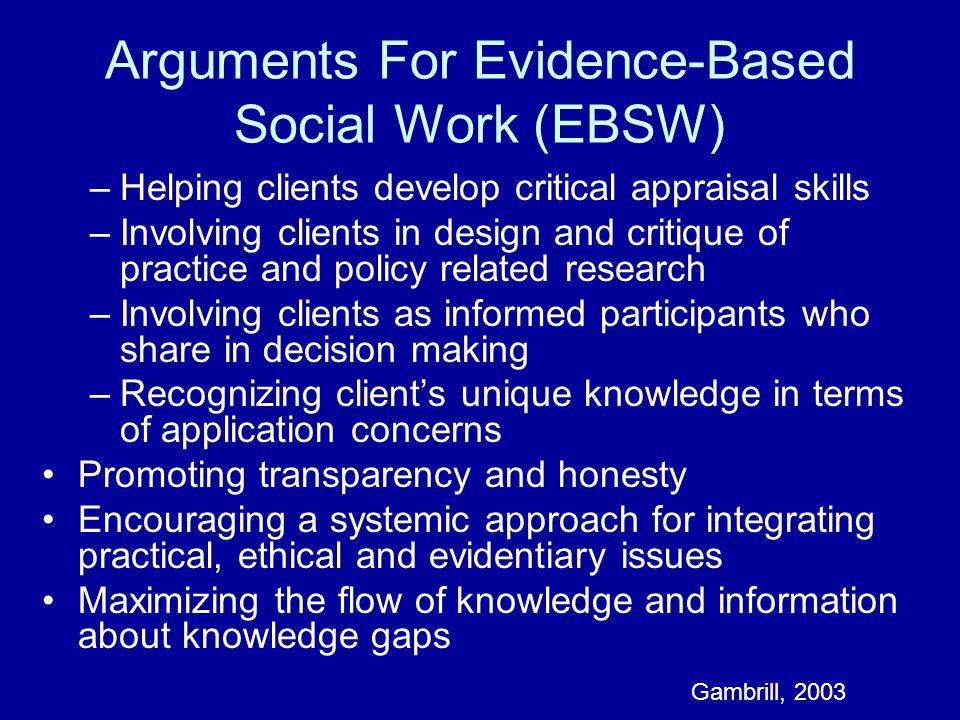 Arguments For Evidence-Based Social Work (EBSW)