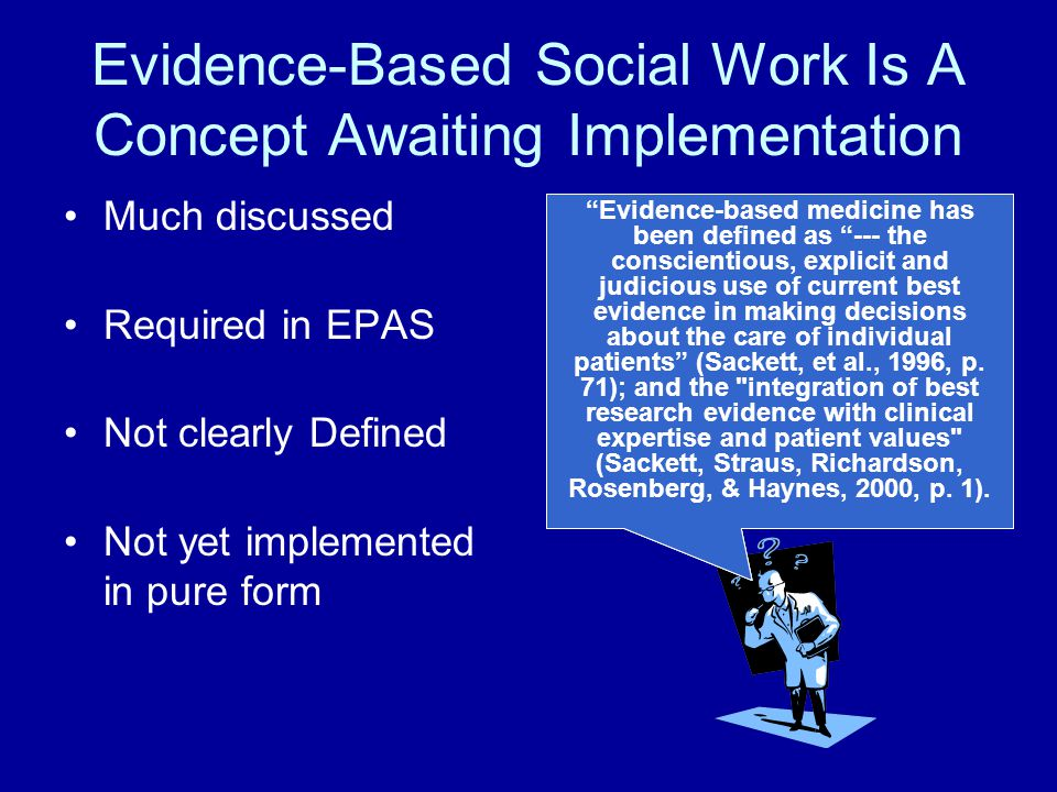 Evidence-Based Social Work Is A Concept Awaiting Implementation