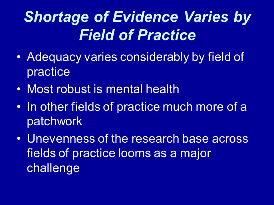 Shortage of Evidence Varies by Field of Practice