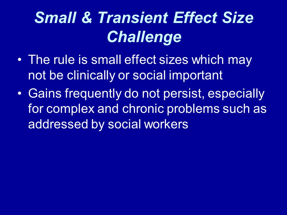 Small & Transient Effect Size Challenge