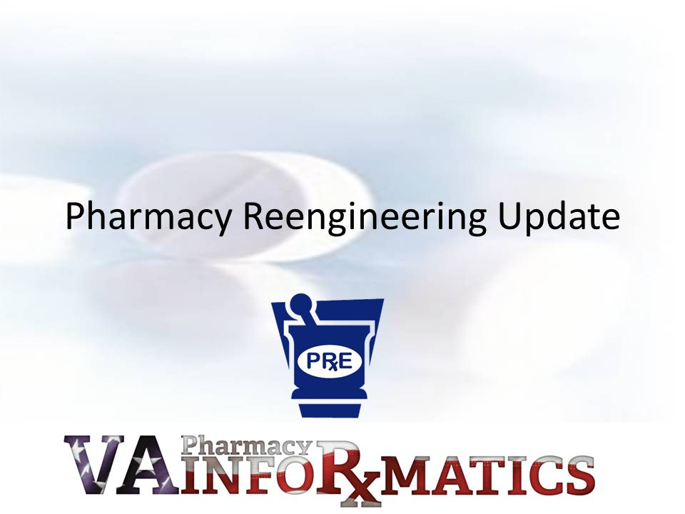 Pharmacy Reengineering Update