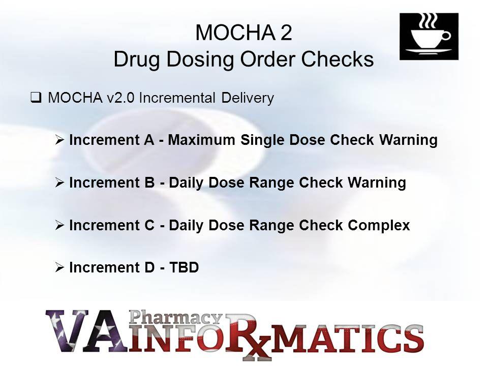 MOCHA 2 Drug Dosing Order Checks