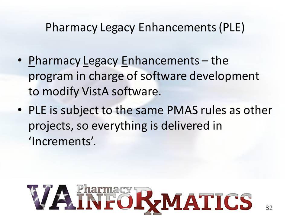 Pharmacy Legacy Enhancements (PLE)