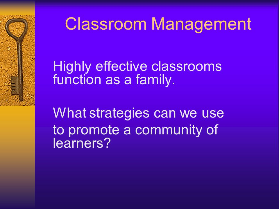 Classroom Management What strategies can we use