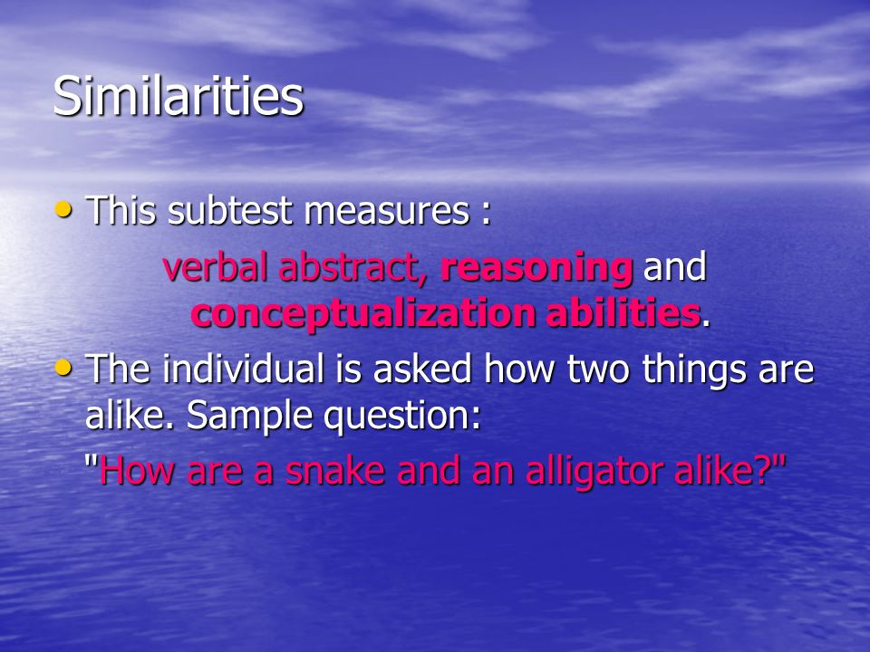Similarities This subtest measures :