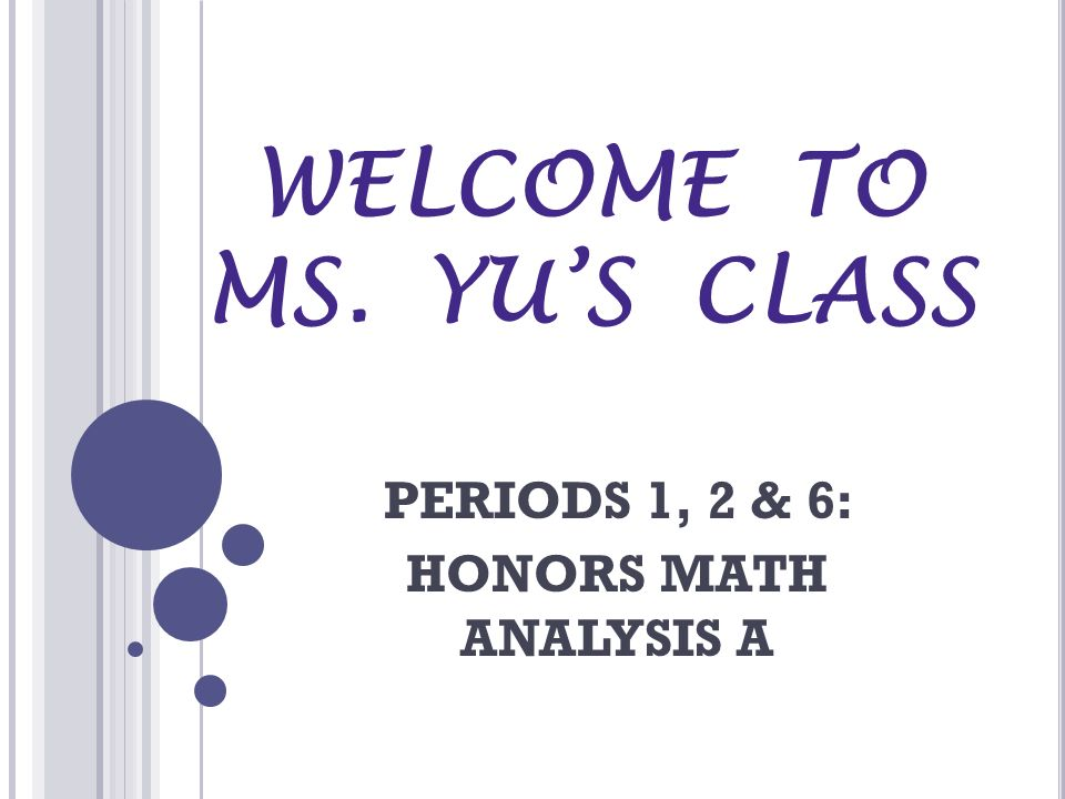 WELCOME TO MS. YU'S CLASS