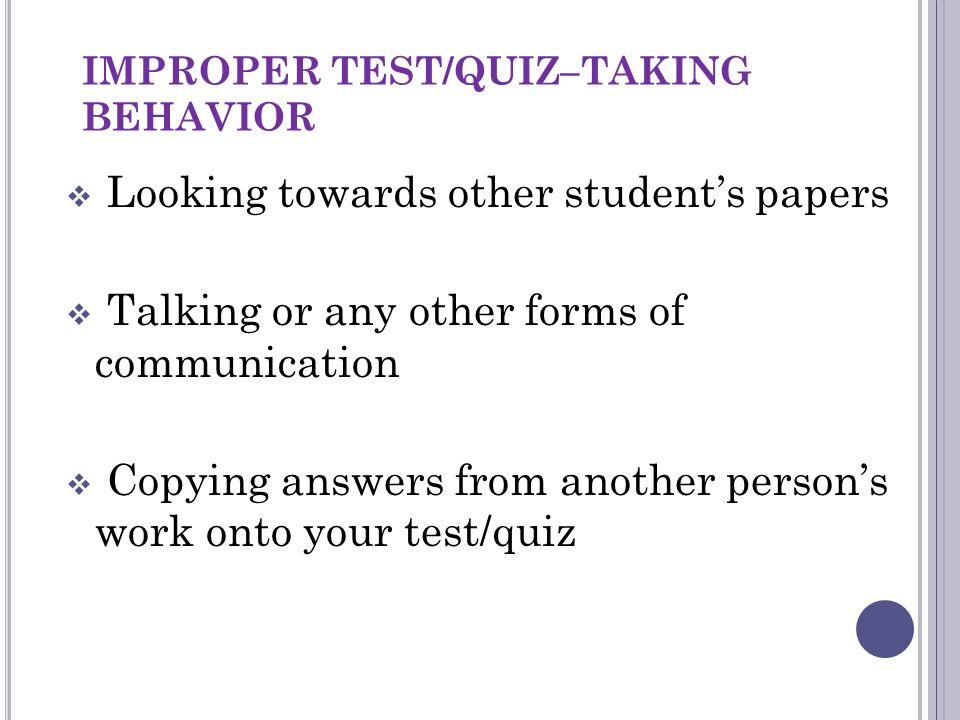 IMPROPER TEST/QUIZ–TAKING BEHAVIOR