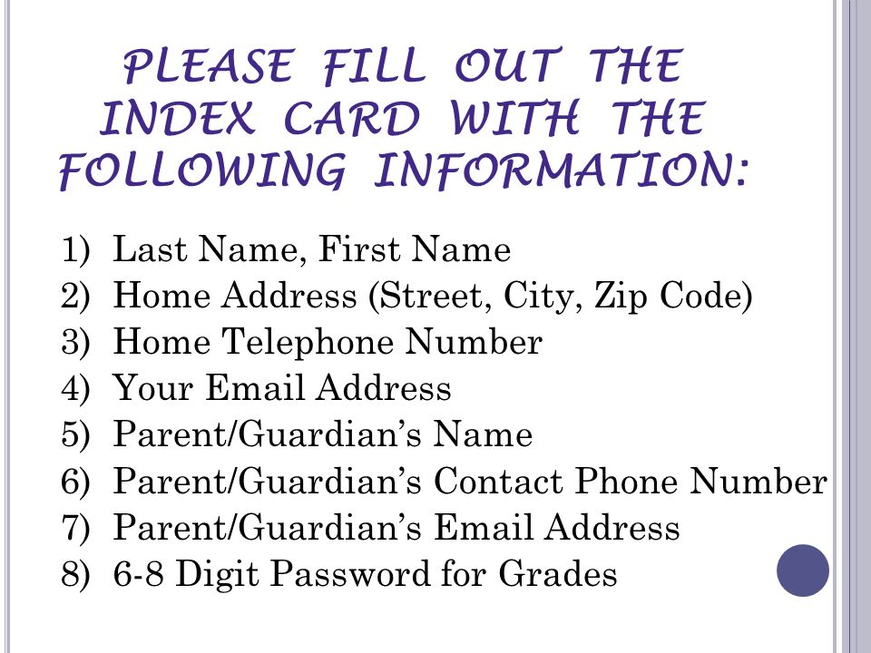 PLEASE FILL OUT THE INDEX CARD WITH THE FOLLOWING INFORMATION: