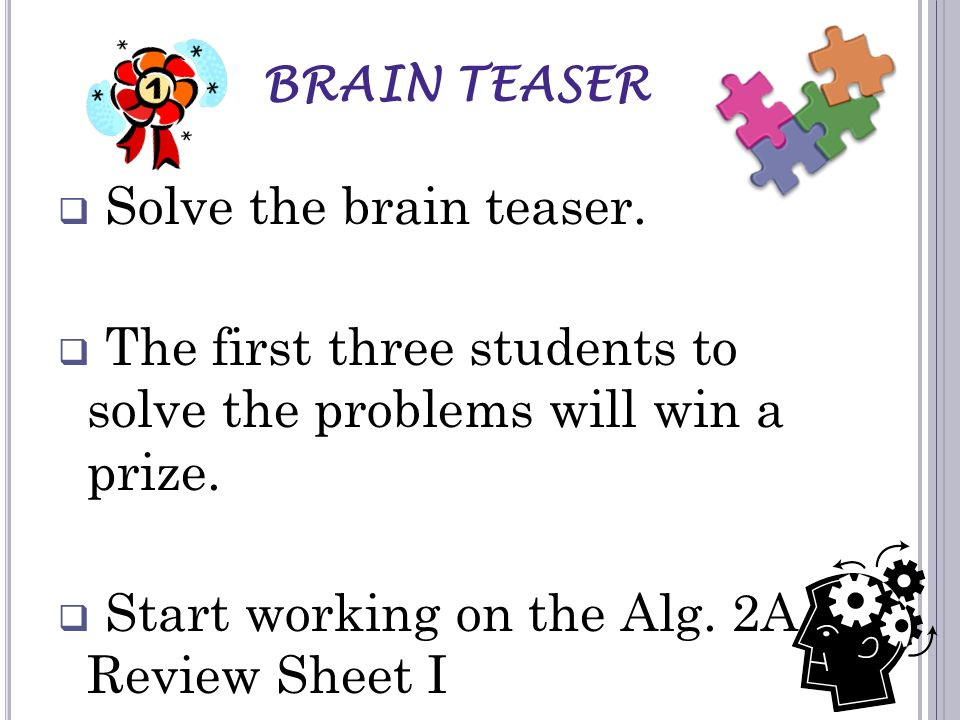 The first three students to solve the problems will win a prize.