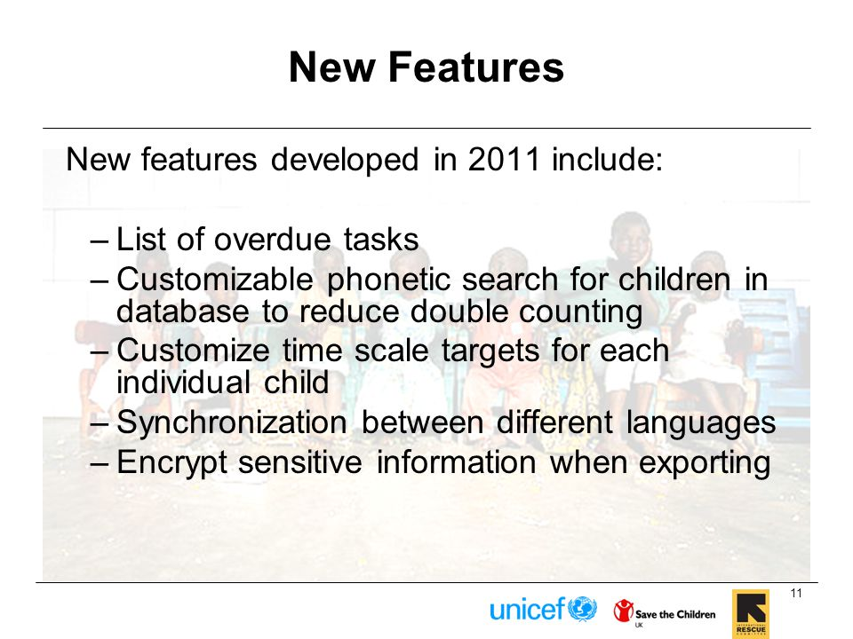 New Features New features developed in 2011 include: