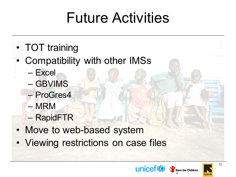Future Activities TOT training Compatibility with other IMSs