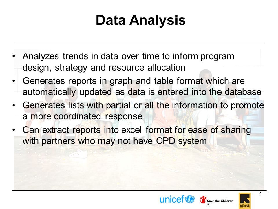 Data Analysis Analyzes trends in data over time to inform program design, strategy and resource allocation.