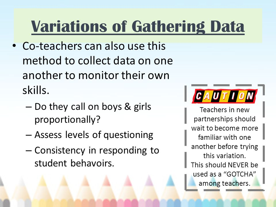 Variations of Gathering Data