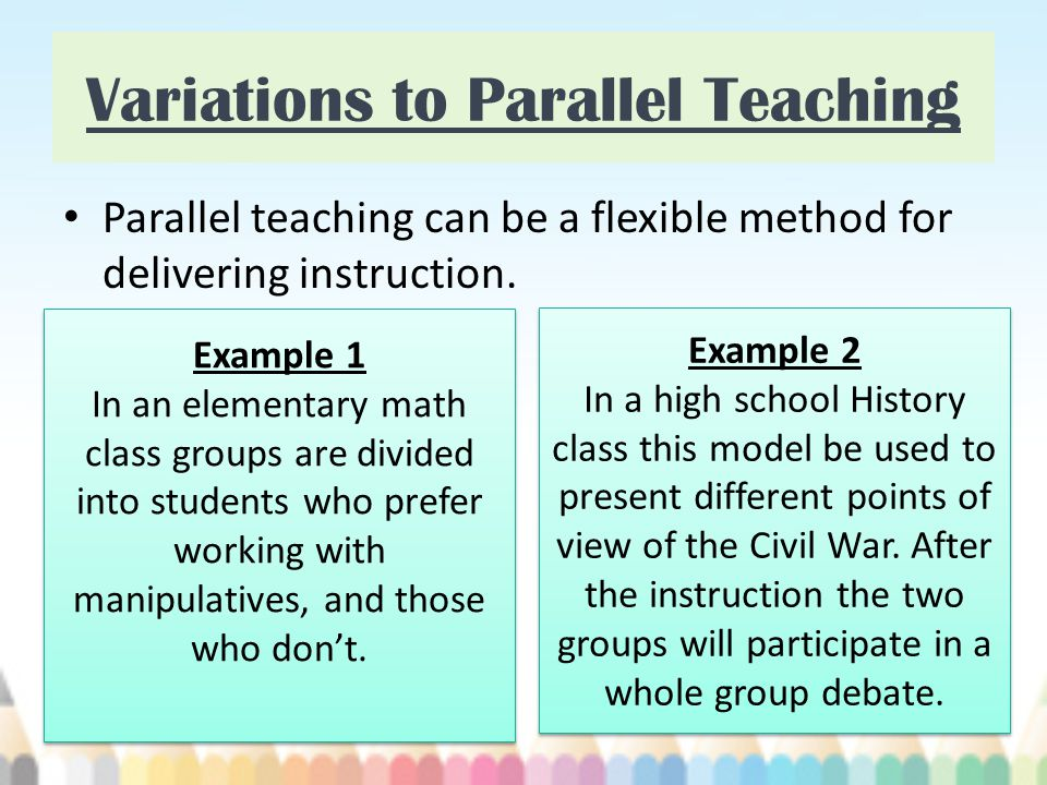 Variations to Parallel Teaching