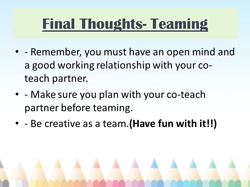 Final Thoughts- Teaming