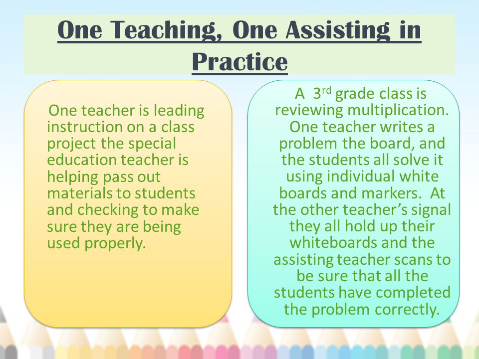One Teaching, One Assisting in Practice