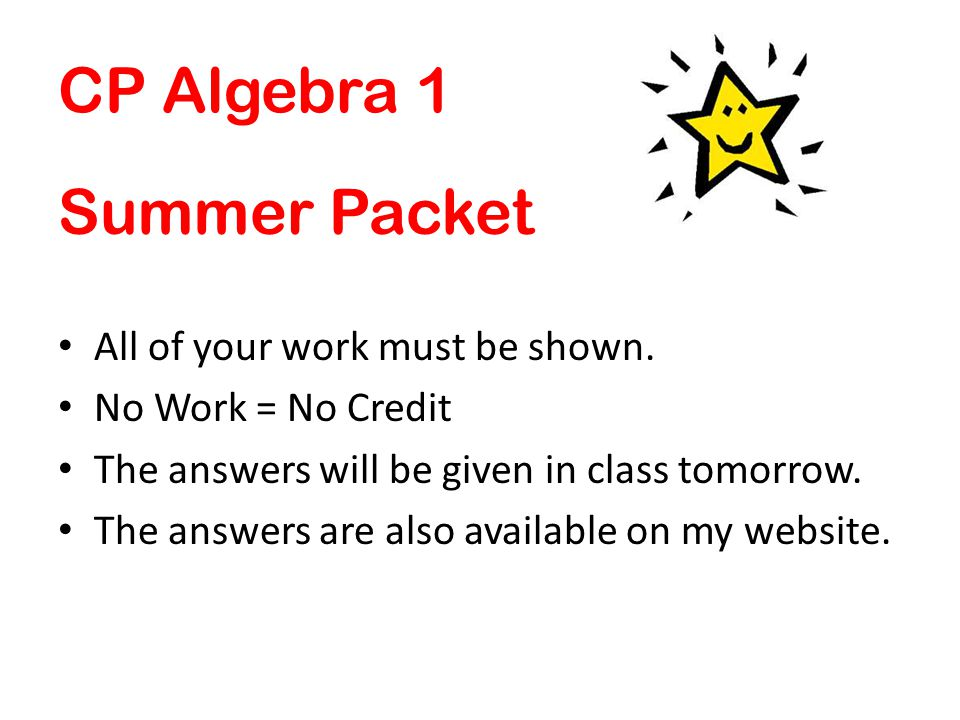 Summer Packet CP Algebra 1 All of your work must be shown.