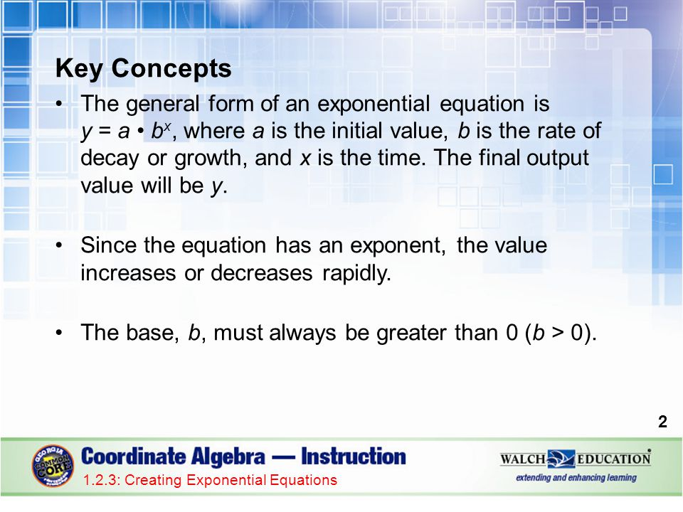 Key Concepts The general form of an exponential equation is