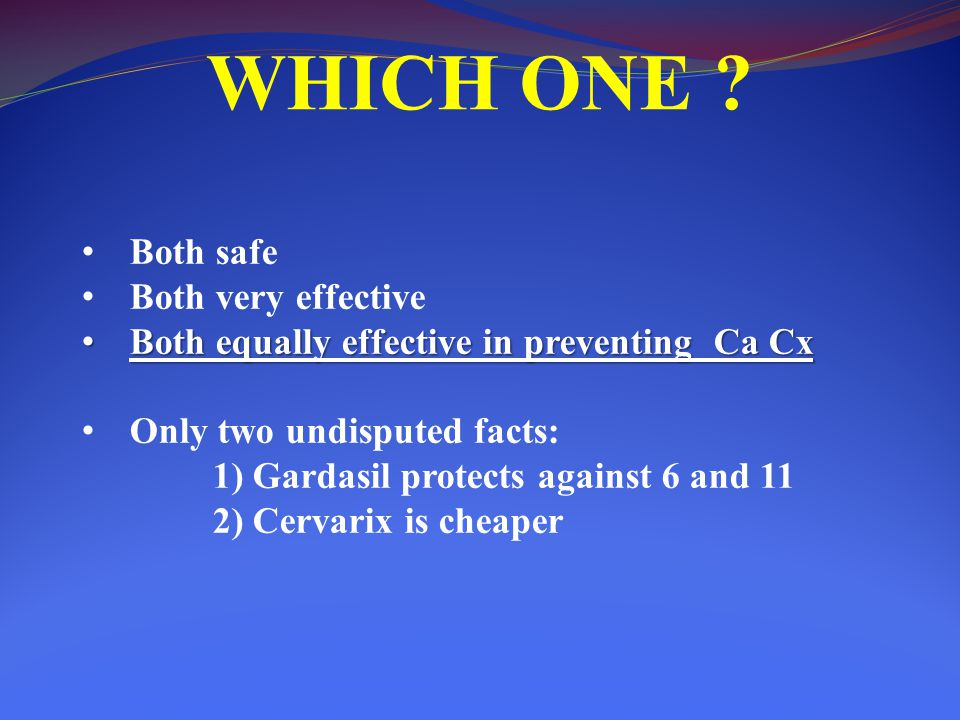 WHICH ONE Both safe Both very effective