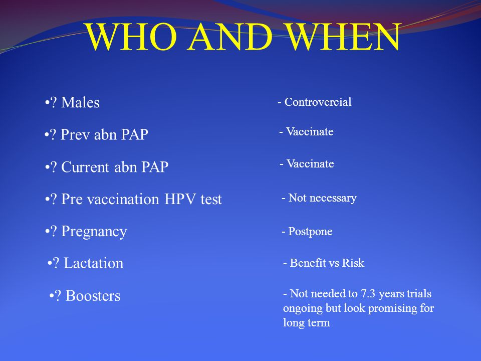 WHO AND WHEN Males Prev abn PAP Current abn PAP