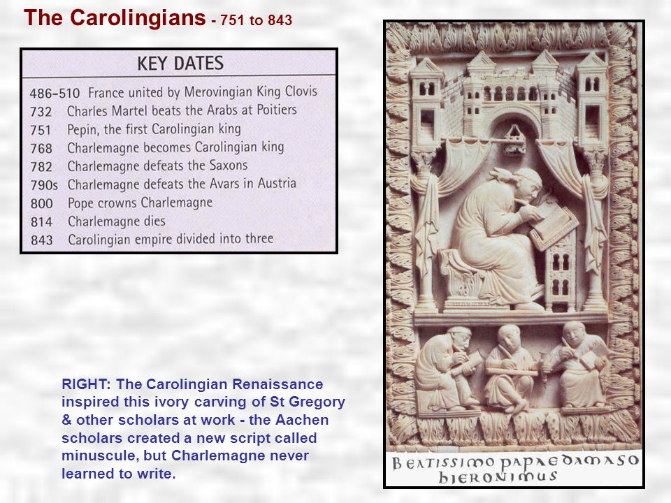 The Carolingians - 751 to 843