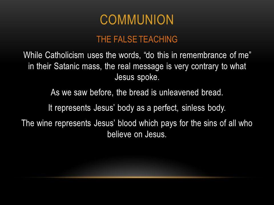 Communion THE FALSE TEACHING