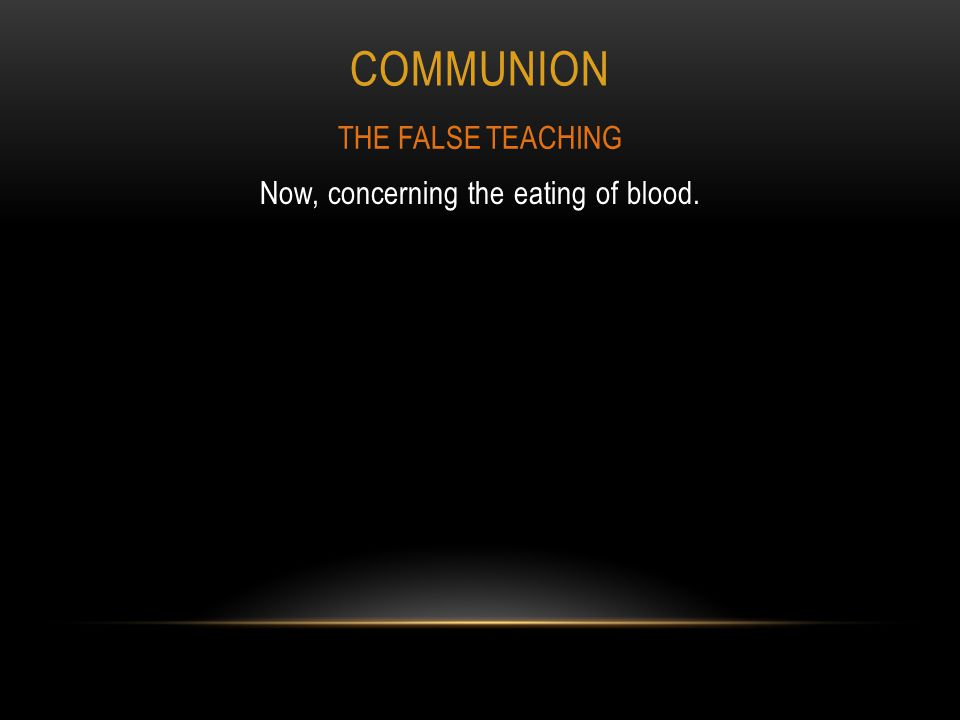 Now, concerning the eating of blood.
