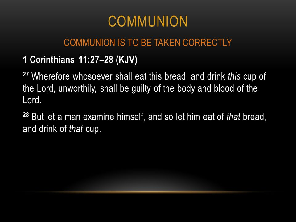 COMMUNION IS TO BE TAKEN CORRECTLY