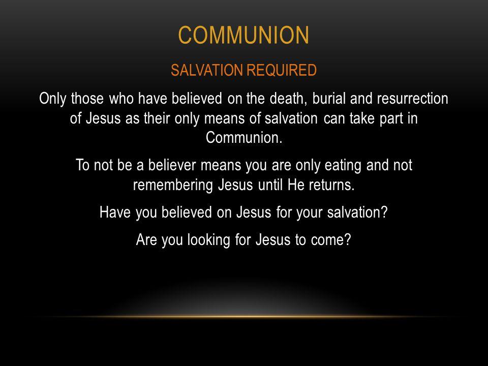 Communion SALVATION REQUIRED