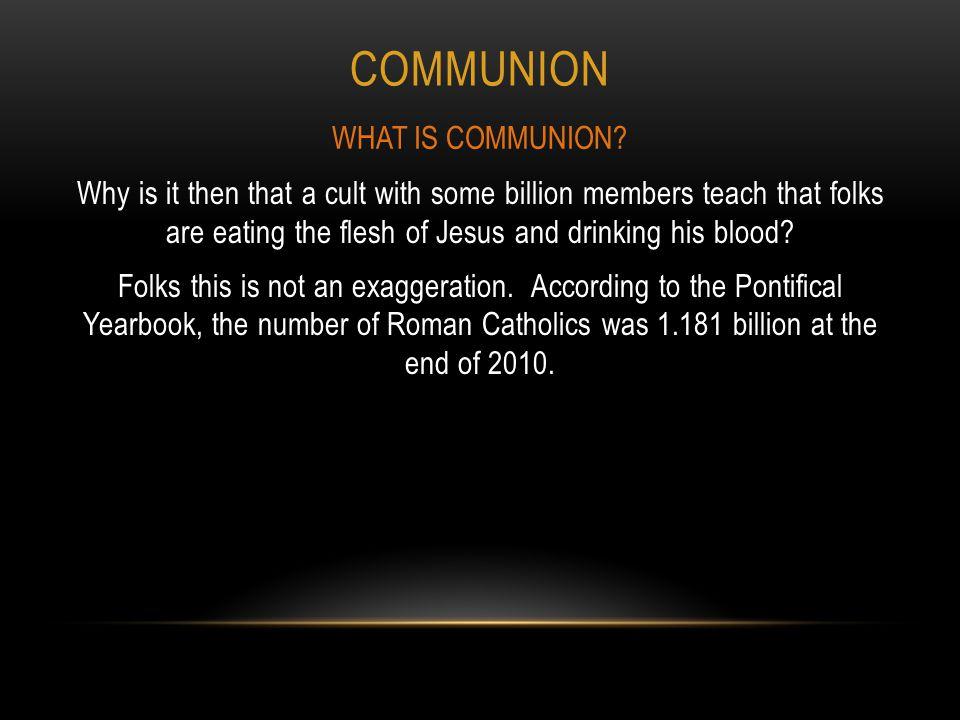 Communion WHAT IS COMMUNION