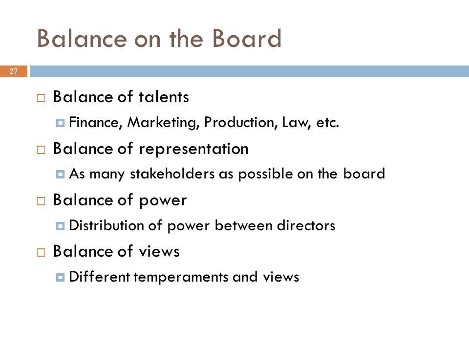 Balance on the Board Balance of talents Balance of representation