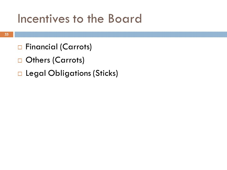Incentives to the Board