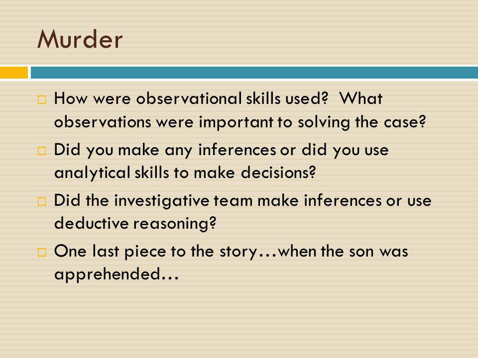 Murder How were observational skills used What observations were important to solving the case