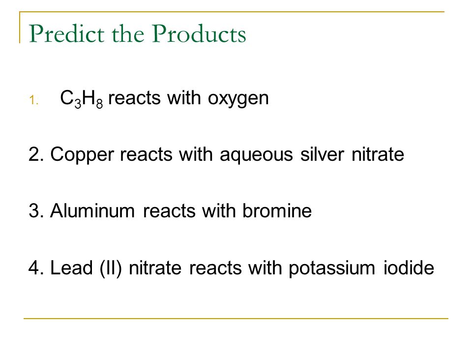 Predict the Products C3H8 reacts with oxygen