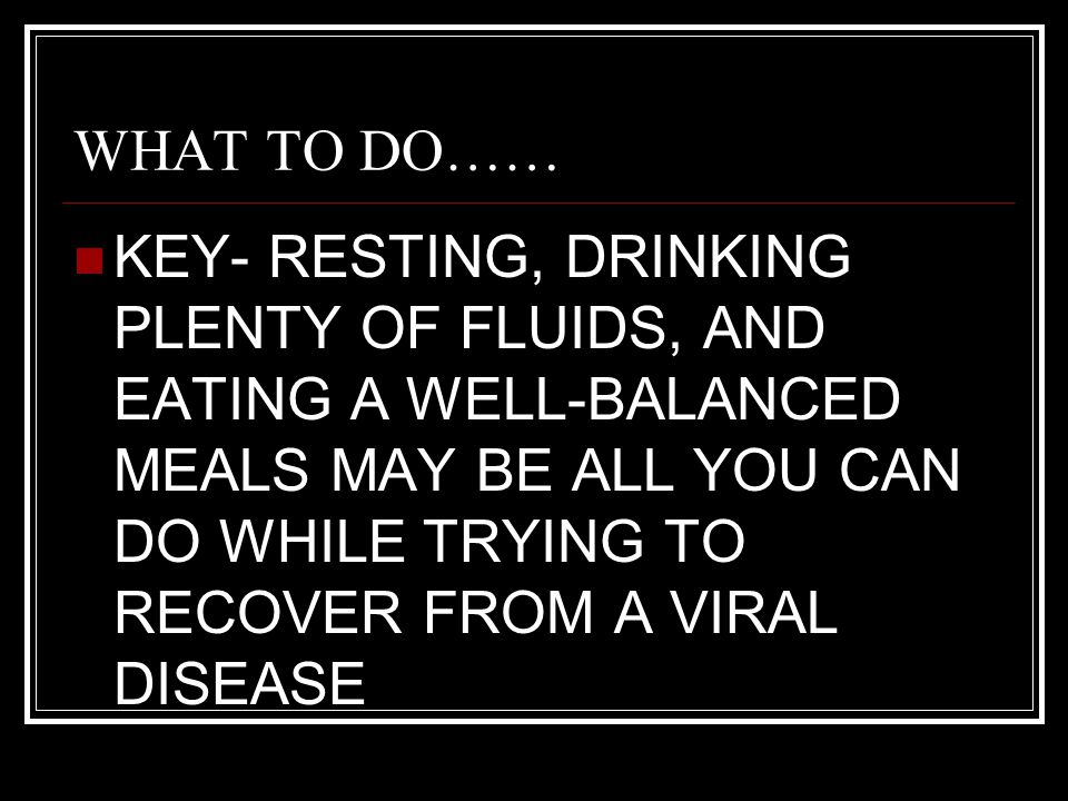 WHAT TO DO……