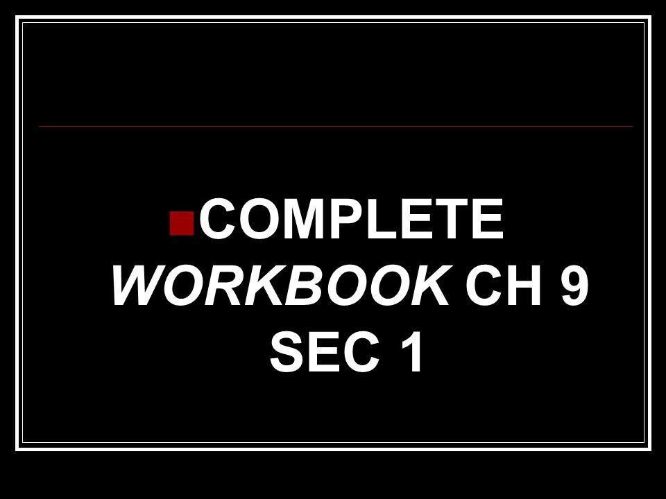 COMPLETE WORKBOOK CH 9 SEC 1