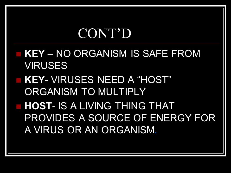 CONT'D KEY – NO ORGANISM IS SAFE FROM VIRUSES
