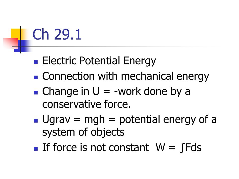 Ch 29.1 Electric Potential Energy Connection with mechanical energy
