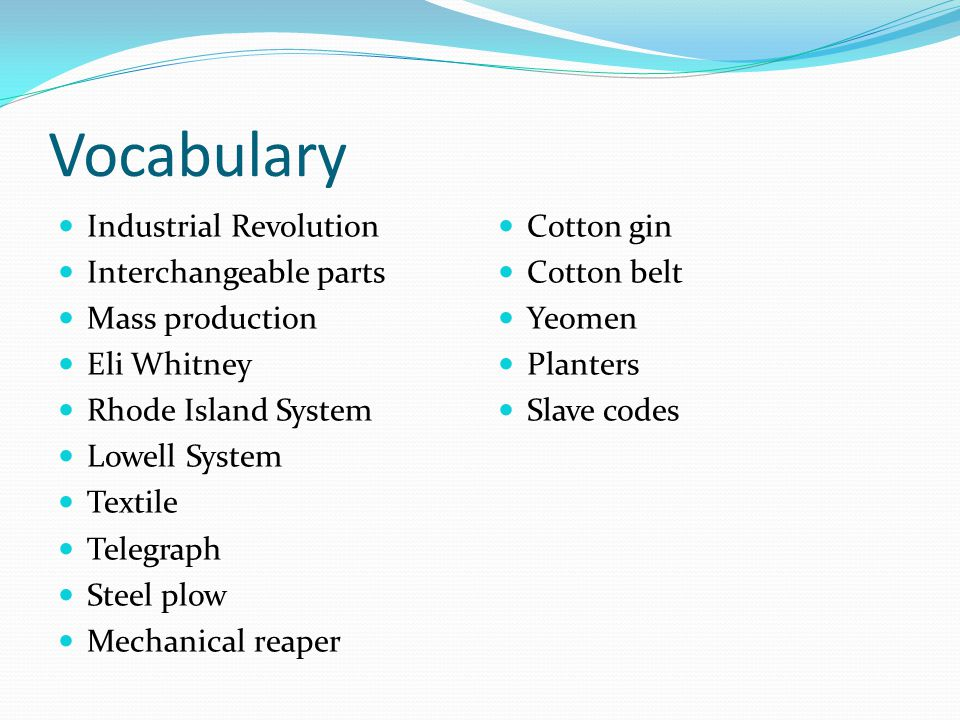 Vocabulary Industrial Revolution Interchangeable parts Mass production