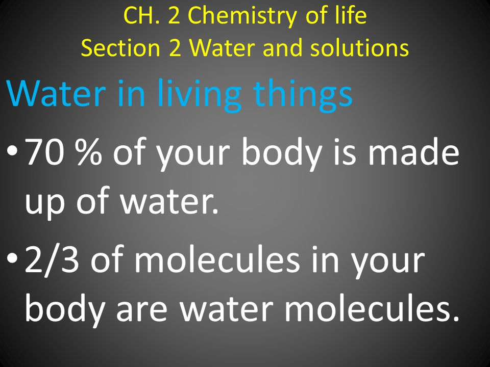CH. 2 Chemistry of life Section 2 Water and solutions