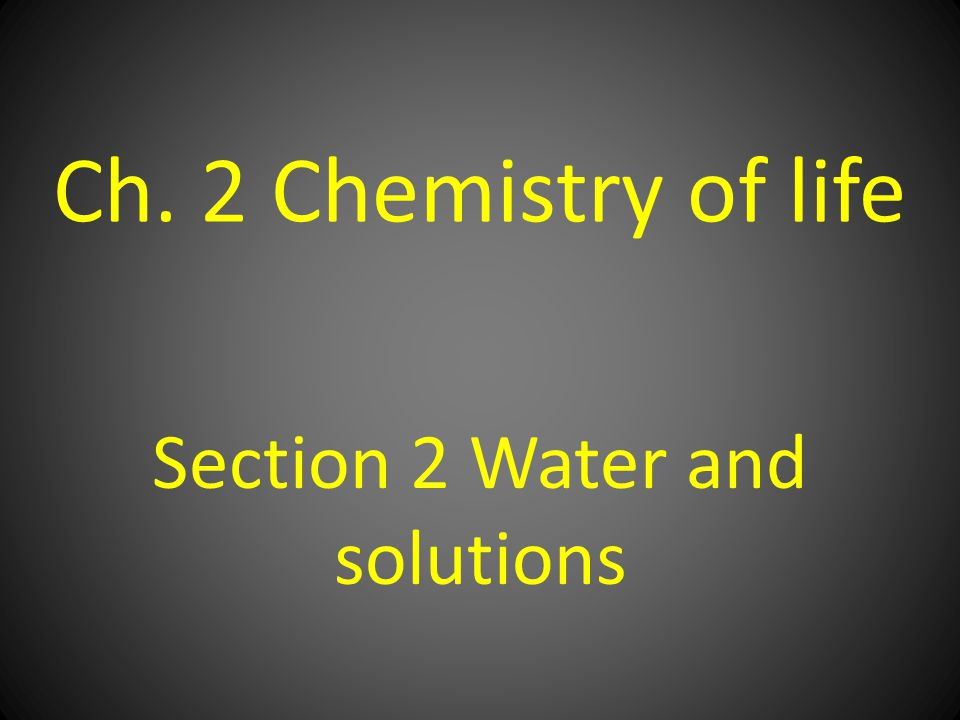 Section 2 Water and solutions